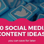 20 Social Media Content Ideas You Can Save For Later