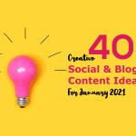 40 Social Media And Blog Post Ideas For January 2021